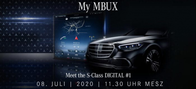 Mercedes-Benz S-Klasse W223 inside: MBUX: Livestream: Meet the S-Class DIGITAL #1 - 08.07./11:30 MEZ